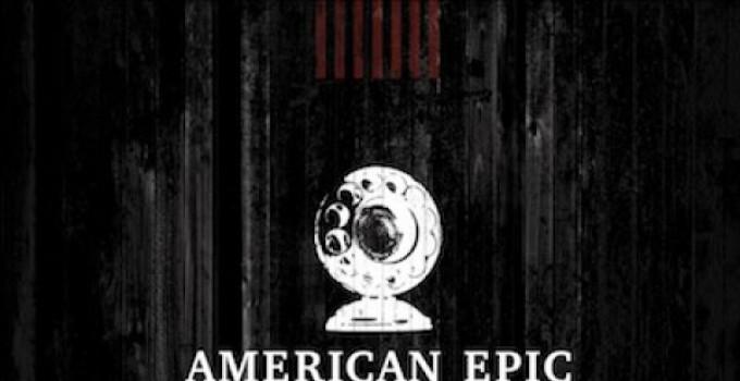 """AMERICAN EPIC – THE SESSIONS"" VOL I e II - AA VV"
